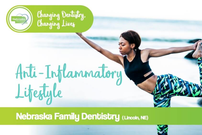 anti inflammatory lifestyle wellness program in dentistry by best dentists in Lincoln, NE