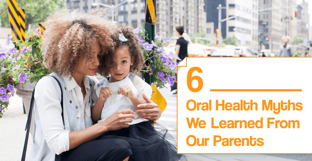 """Image of a banner displaying the text """"6 Oral Health Myths We Learned From Our Parents."""""""