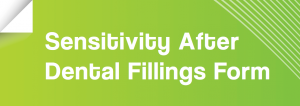 Dental Pain Management of Sensitivity after Dental Fillings Form in Lincoln, NE
