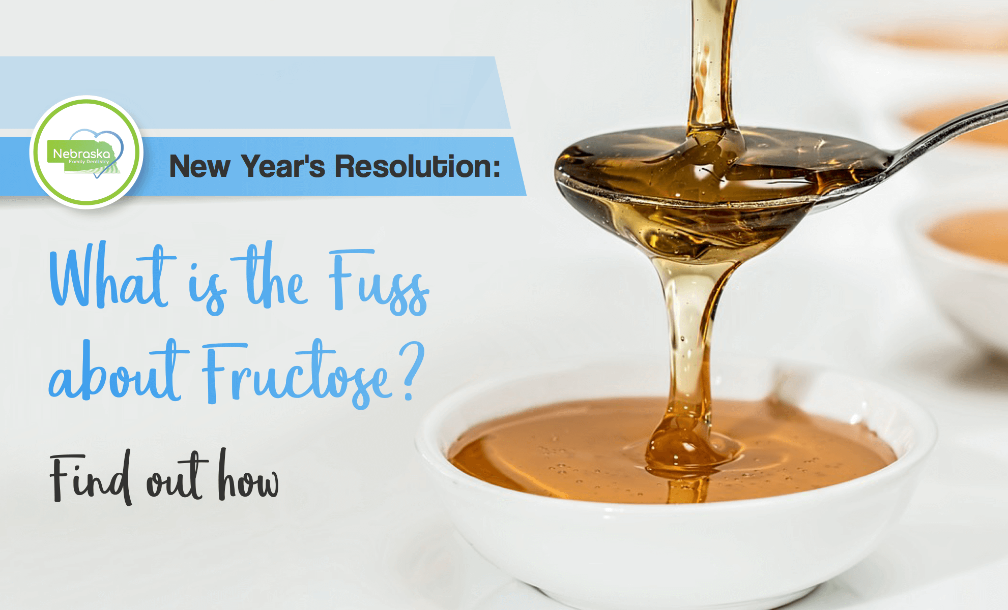 image of honey with sugar/fructose and ideas for the best new year's resolution from dentist in Lincoln area, Dr. Brad Alderman
