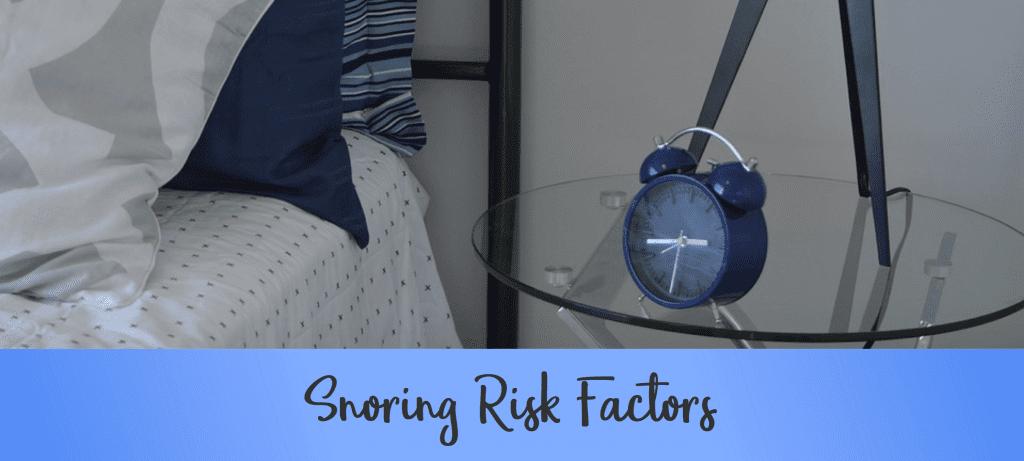 reduce snoring : Snoring risk factors