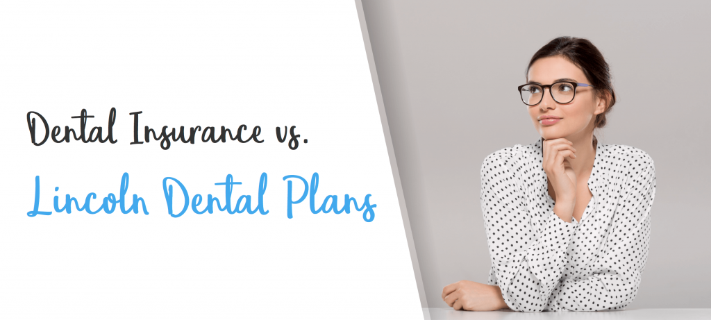 dental insurance vs Lincoln Dental Plans