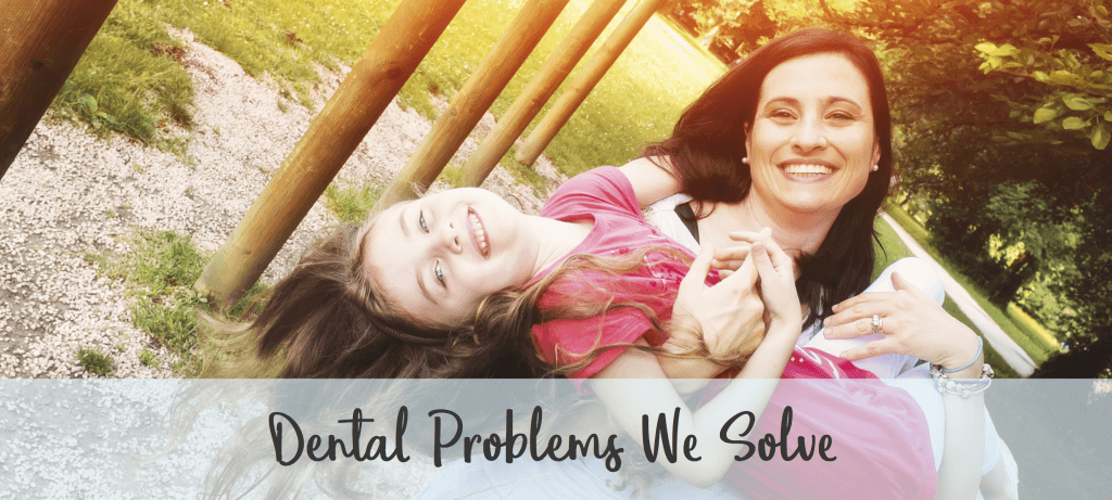 dental problems we solve