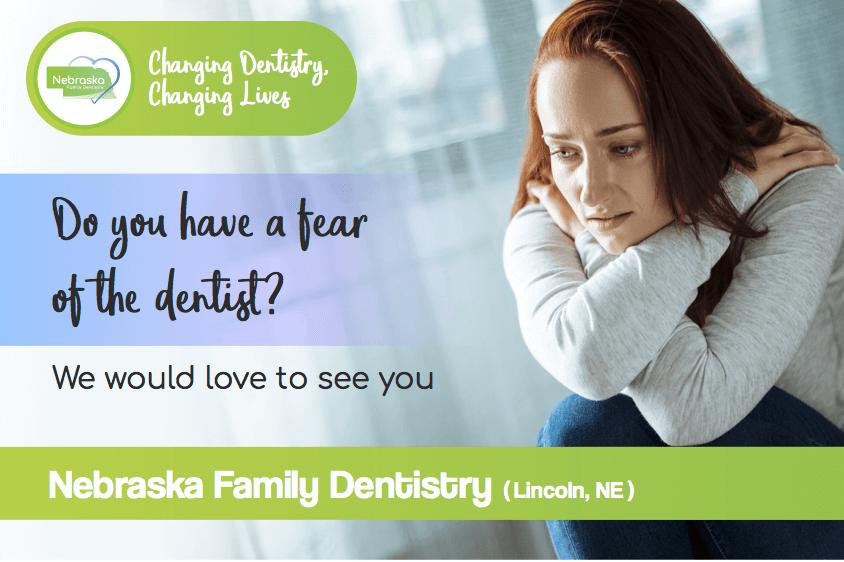 the fear of the dentist nebraska family dentistry