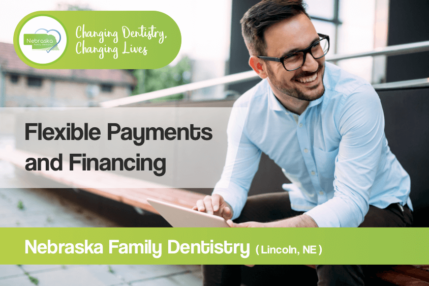 Gentle Dental flexible payments, NFD financing provided by Lincoln's Best Dentist near me