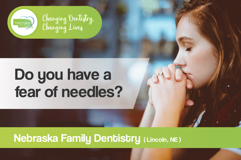 do you have a fear of needles in Lincoln NE