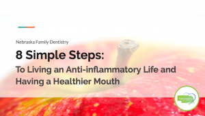 8 simple steps anti inflammatory life healthier mouth