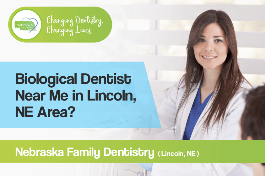 biological dentist near me in lincoln ne area