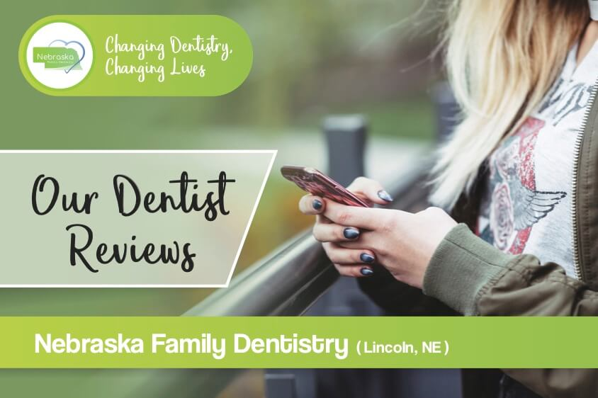 our dentist review for best dentist Lincoln NE