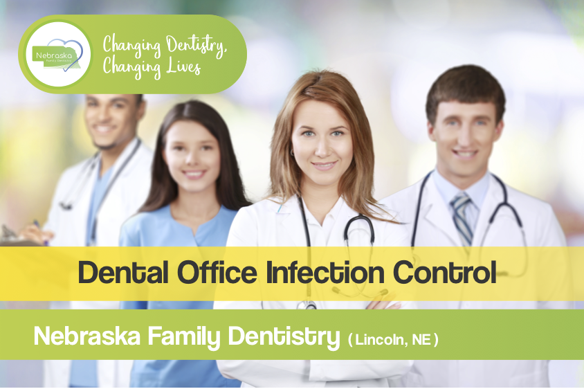 Image of the dental office infection control banner from Nebraska Family Dentistry. Infection control ensures you can have a safe dental visit at any of our offices.