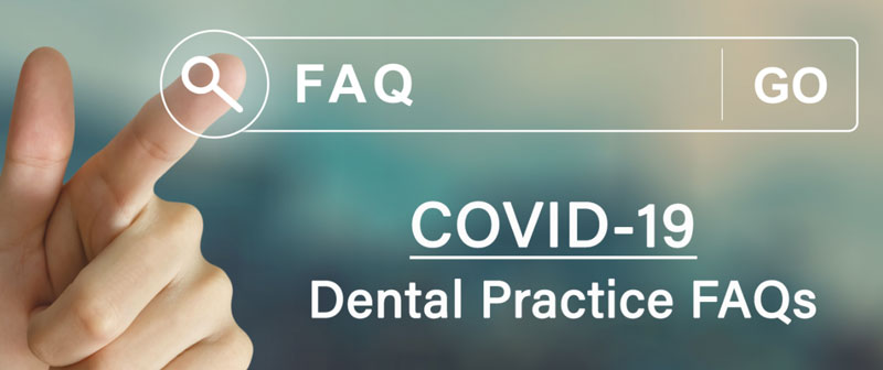 COVID-19 frequently asked questions banner. Answers to dental questions so you can have a safe dental visit.