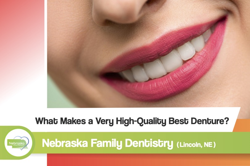 what makes a very high quality best denture